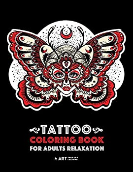 Tattoo Coloring Book For Adults Relaxation Anti-Stress Coloring Book for Men & Women Detailed Tattoo Designs of Butterflies Owls Wings Hearts .. & Meditation Practice for Stress Relief
