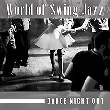World of Swing Jazz - Dance Night Out: Lounge Jazz, Relaxing Night, Chill Mood