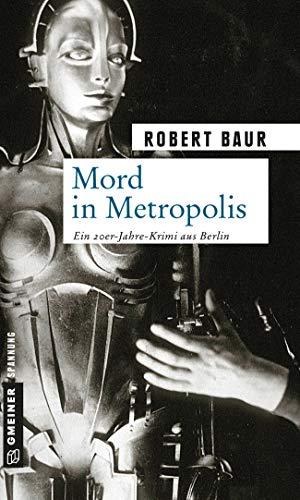 Mord in Metropolis: Kriminalroman (Exkommissar Robert Grenfeld 1)