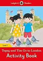 Topsy and Tim: Go to London activity book Ladybird Readers Level 1