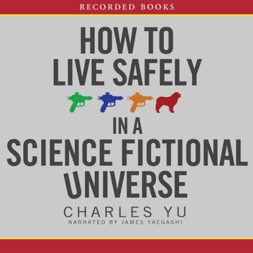 How to Live Safely in a Science Fictional Universe cover art