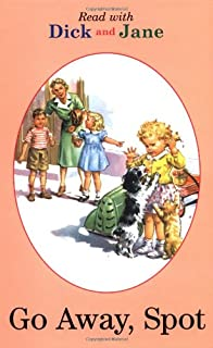 Read with Dick and Jane: Go Away Spot