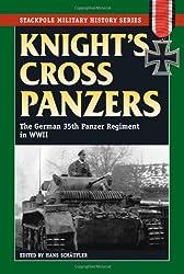 Knight's Cross Panzers: The German 35th Tank Regiment in World War II (Stackpole Military History Series): Hans Schäufler
