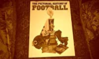 Pictorial History of Football 0831768908 Book Cover