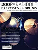 200 Paradiddle Exercises For Drums: Over 200 Paradiddle Exercises, Grooves, Beats & Fills To Improve Drum Technique