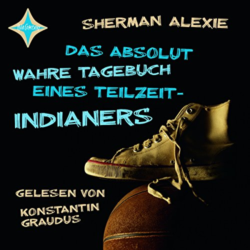 Das absolut wahre Tagebuch eines Teilzeit-Indianers Audiobook By Sherman Alexie cover art