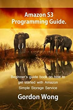 Amazon S3 Programming Guide  Beginner's guide book on how to get started with Amazon Simple Storage Service