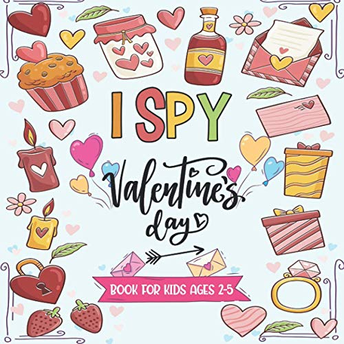 I Spy Valentine's Day Book For Kids Ages 2-5: Toddler valentine books