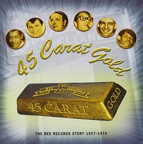45 Carat Gold-The Bee Records Story 1967-1974 by 45 Carat Gold-The Bee Records Story 1967-1974 (2009-02-10)