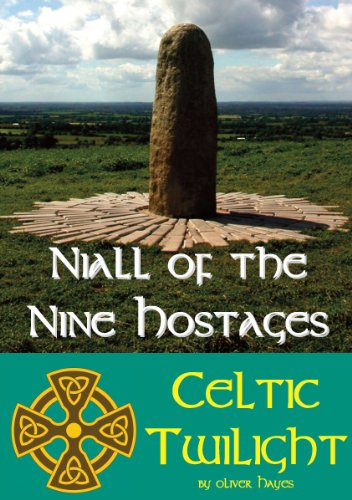 Niall of the Nine Hostages (Celtic Twilight Book 3)