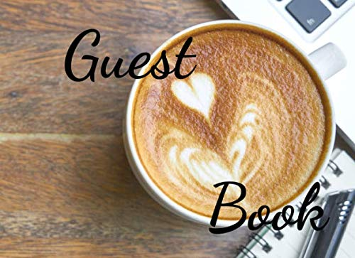 guest book: coffee guest register log book notebook visitors register signing book message log tracker 8.25 x 6 (guest list entrance signs journal ... feedback comments ledger business record)