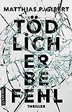 Tödlicher Befehl: Ein neuer Fall für Thilo Hain und Pia Ritter (Kriminalromane im GMEINER-Verlag) (Kommissare Lenz und Hain)
