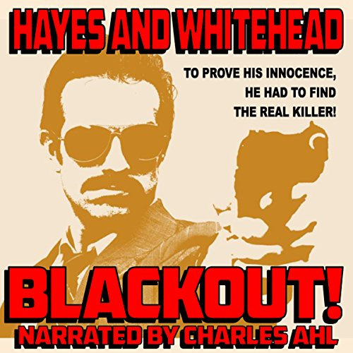 Blackout!                   By:                                                                                                                                 Steve Hayes,                                                                                        David Whitehead                               Narrated by:                                                                                                                                 Charles Ahl                      Length: 3 hrs and 28 mins     Not rated yet     Overall 0.0