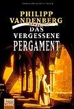 Philipp Vandenberg: Das vergessene Pergament