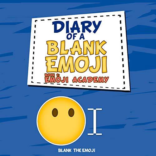 Diary of a Blank Emoji: Emoji Academy, Book 1
