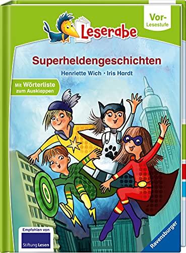 Superheldengeschichten - Leserabe ab Vorschule - Erstlesebuch für Kinder ab 5 Jahren (Leserabe – Vor-Lesestufe)