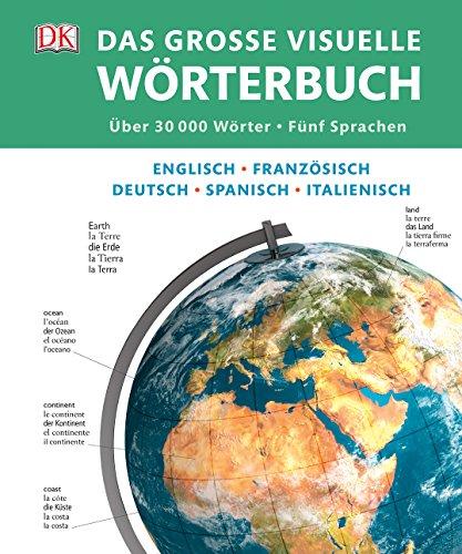 Das große visuelle Wörterbuch: Englisch, Französisch, Deutsch, Spanisch, Italienisch (Visuelles Wörterbuch)