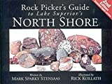 Rock Pickers Guide to Lake Superior's North Shore (North Woods Naturalist Guides)