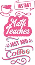 Instant Math Teacher Jast Add Coffee: College Ruled Paper - Composition Notebook - Coffee Style Cover - 6x9 Inches - Mate ...