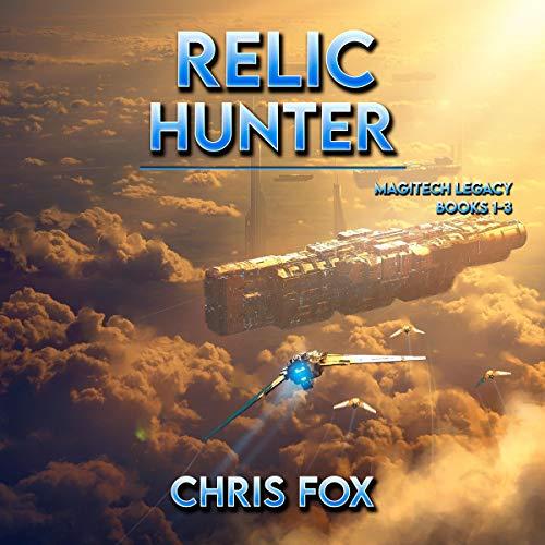 The Relic Hunter Box Set: Magitech Legacy Books 1 - 3