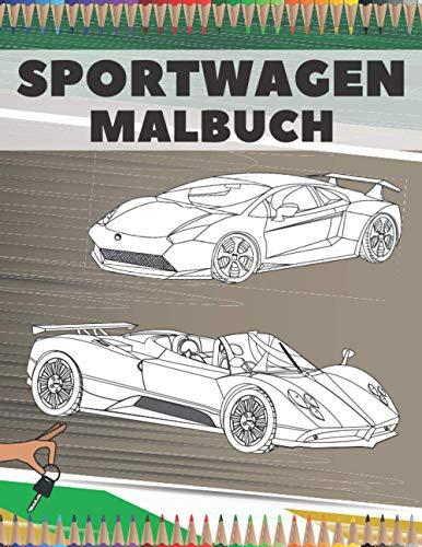 Sportwagen Malbuch: Super Autos Motive für Kinder, Jungen, Erwachsene und Autofans