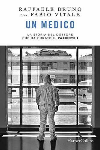 Un medico. La storia del dottore che ha curato il paziente 1