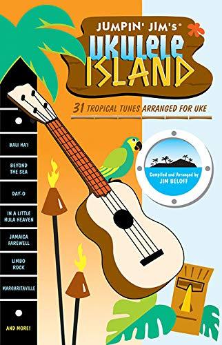 Jumpin' Jim's Ukulele Island Uke Book: Noten für Ukulele: 31 Tropical Tunes Arranged for Uke