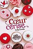 Les filles au chocolat : Coeur Cerise (1)