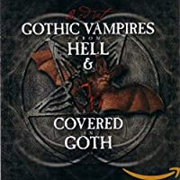 Gothic Vampires From Hell & Covered Goth