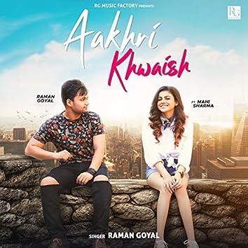 Aakhri Khwaish