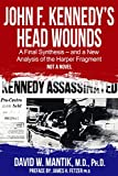John F. Kennedy's Head Wounds: A Final Synthesis — and a New Analysis of the Harper Fragment