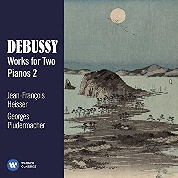 Debussy: Works for Two Pianos, Vol. 2
