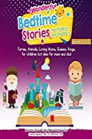 Wonderful bedtime stories for Children and Toddlers 1+2+3: Adventures, Fairies, Animals, Loving Moms, Queens, Kings, Frogs and Short Fables. (Wonderful Bedtime Stories for Children and Toddlers. Vol. 1+2+3)