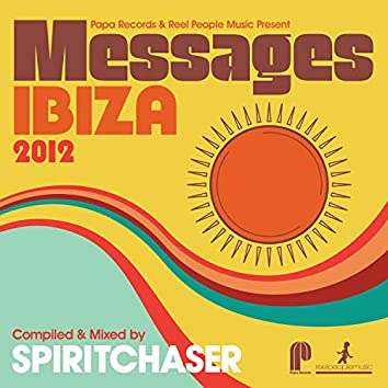 Papa Records & Reel People Music Present Messages Ibiza 2012 (Compiled by Spiritchaser)