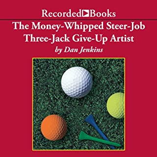 The Money-Whipped Steer-Job Three-Jack Give-Up Artist cover art
