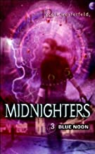 Midnighters 3 Book Set: The Secret Hour, Touching Darkness, Blue Noon (Volumes 1,2 & 3)