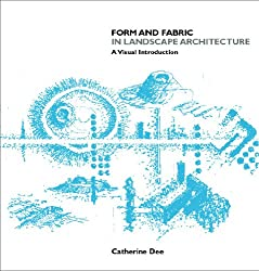 Form and Fabric in Landscape Architecture: A Visual Introduction