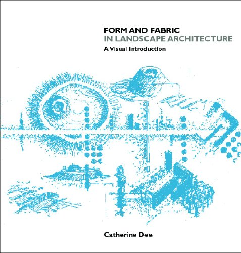 Form and Fabric in Landscape Architecture: A Visual...