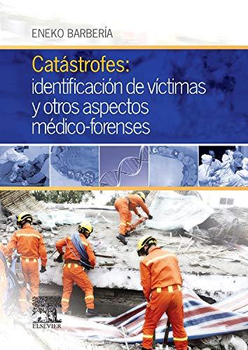 Catástrofes: Identificación De Víctimas Y Otros Aspectos Médico-Forenses: Aspectos teórico-prácticos