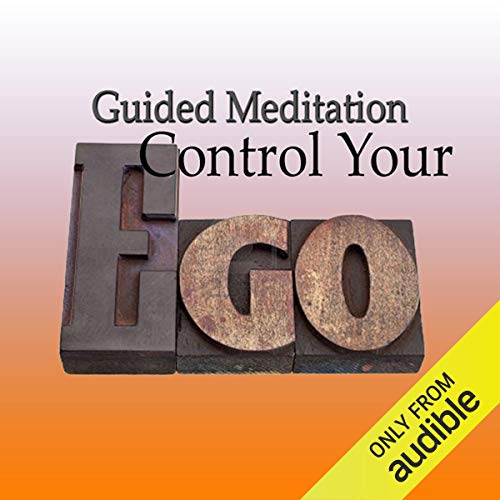 Guided Meditation to Control Your Ego  By  cover art