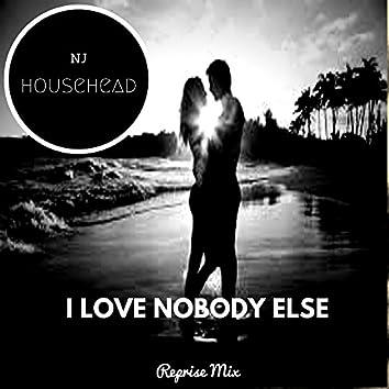I Love Nobody Else