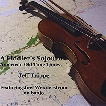 A Fiddler's Sojourn: American Old Time Tunes