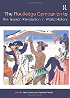 The Routledge Companion to the French Revolution in World History (Routledge Companions)