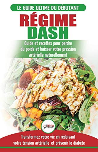 Régime Dash: Guide de régime pour les débutants pour réduire...