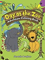 Day at the Zoo Adventure Coloring Book (Dover Coloring Books for Children)