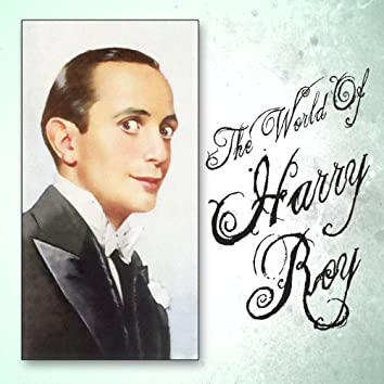 The World Of Harry Roy