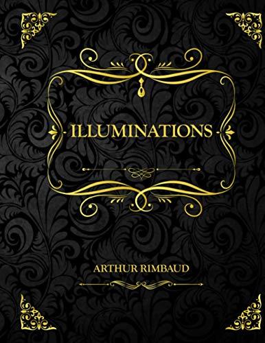 Illuminations: Arthur Rimbaud Poésies