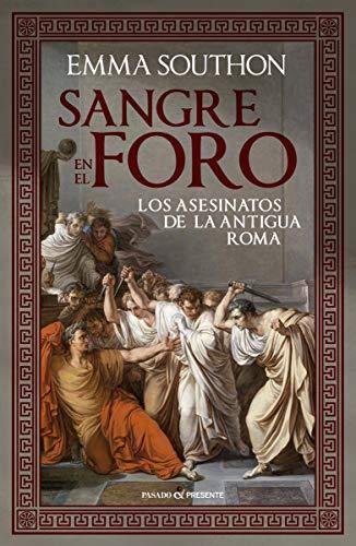 SANGRE EN EL FORO: Los asesinatos de la antigua Roma (HISTORIA)