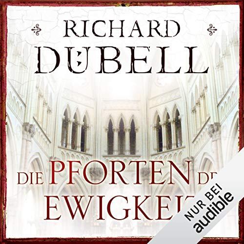 Die Pforten der Ewigkeit                   Autor:                                                                                                                                 Richard Dübell                               Sprecher:                                                                                                                                 Reinhard Kuhnert                      Spieldauer: 27 Std. und 40 Min.     440 Bewertungen     Gesamt 4,1