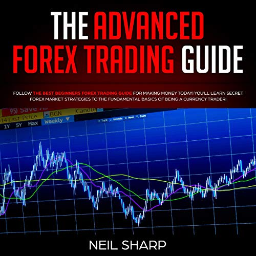 The Advanced Forex Trading Guide cover art